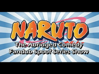 Naruto Abridged by Little Kuriboh