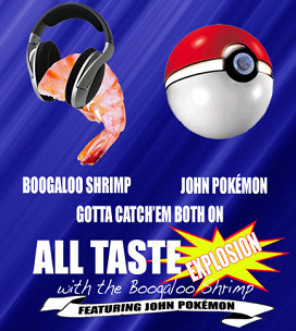 All Taste Explosion With The Boogaloo Shrimp feat. John Pokemon