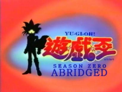 The title card of Yu-Gi-Oh! Season Zero Abridged in episode 1