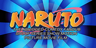Title card of the Naruto the Abridged Comedy Fandub Spoof Series Show Motion Picture Movie Film