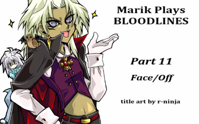 Title card for LittleKuriboh's Marik Plays Bloodlines episode 11