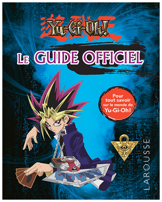 Cover of Yu-Gi-Oh! Le Guide Officiel published by Editions Larousse